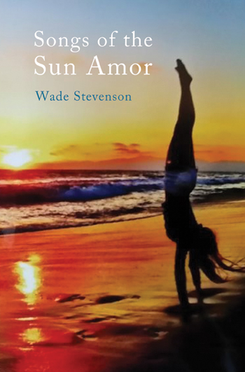[REVIEW] Songs of the Sun Amor by Wade Stevenson