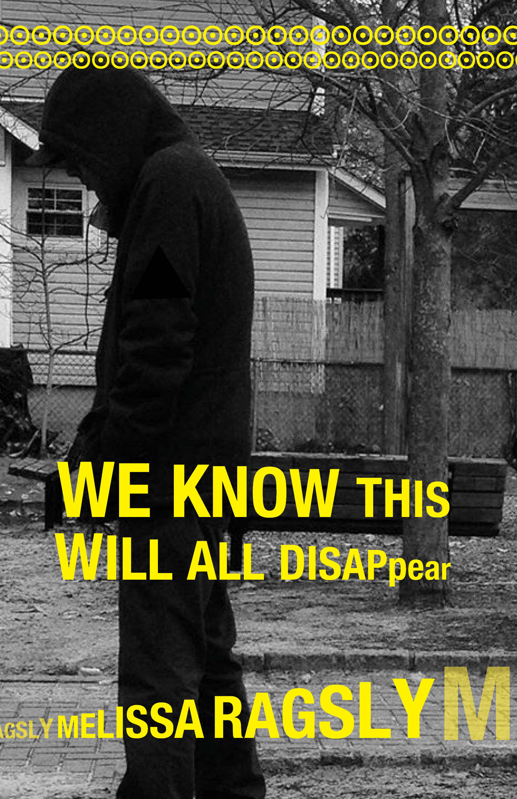 We Know This Will All Disappear by Melissa Ragsly - [PANK]